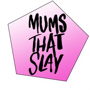 #MumsThatSlay Mummy Blog Linky