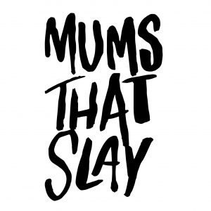 #MumsThatSlay Blog linky