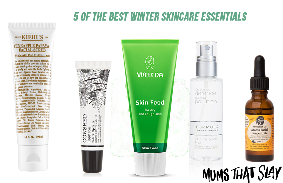 Mums That Slay 5 of the best Winter Skincare Essentials